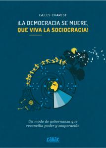 Gilles Charest_La democracia se muere, que viva la sociocracia