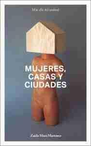 Zaida Muxí_Mujeres, casas y ciudades